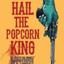 All Hail the Popcorn King – Bruce Campbell, Don Coscarelli, and more feature in the Joe R. Lansdale documentary